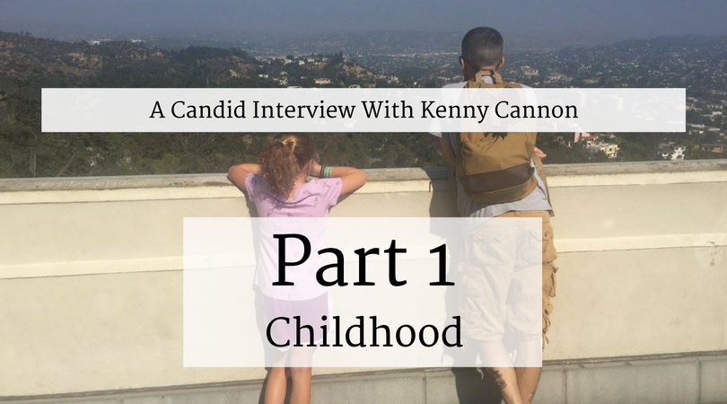 Kenny Cannon – Part 1 – Childhood